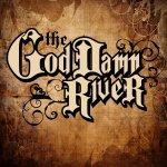 The God Damn River
